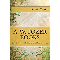 A. W. Tozer books: The Pursuit of God and Other Classics