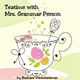 Teatime with Mrs. Grammar Person