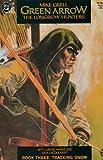 Green Arrow: The Longbow Hunters, Edition# 3