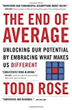 The End of Average: Unlocking Our Potential by Embracing What Makes Us Different