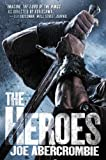 The Heroes (Set in the World of The First Law)