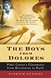 The Boys from Dolores: Fidel Castro's Schoolmates from Revolution to Exile (Vintage Departures)