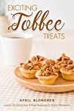 Exciting Toffee Treats: Learn 25 Delicious Toffee Recipes to Enjoy Desserts