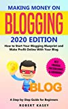 Making Money on Blogging: 2020 edition - How to Start Your Blogging Blueprint and Make Profit Online With Your Blog - How do Peolple Make Money Blogging? ... (Best Financial Freedom Books & Audiobooks)