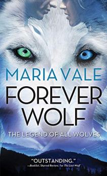 Forever Wolf (The Legend of All Wolves Book 3) by [Vale, Maria]