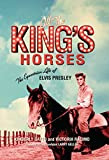 Product review for All the King's Horses: The Equestrian Life of Elvis Presley