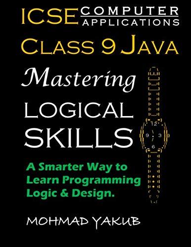 ICSE Computer Applications  Class 9 Java: Mastering Logical Skills