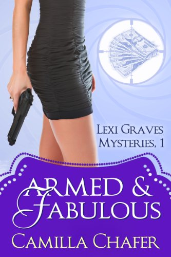 Armed and Fabulous (Lexi Graves Mysteries...