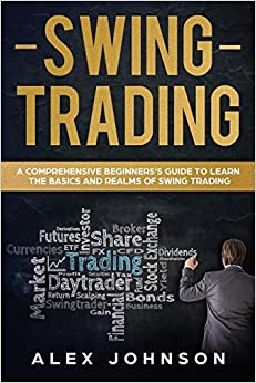 Amazon.com: Swing Trading: A Comprehensive Beginner's Guide to ...