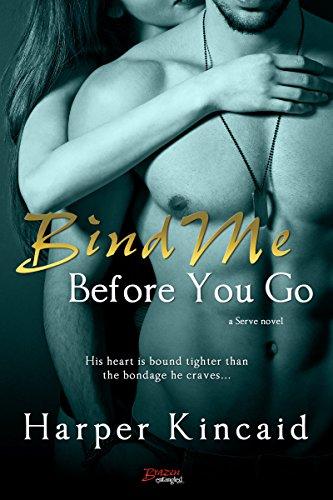 Bind Me Before You Go by Harper Kincaid