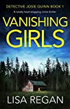 Vanishing Girls: A totally heart-stopping crime thriller (Detective Josie Quinn Book 1)