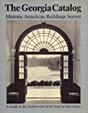 The Georgia Catalog: Historic American Buildings Survey. A Guide to the Architecture of the State (Wormsloe Foundation Publication Ser.)