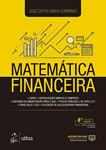 Matemática Financeira - Juros, Capitalização simples e composta, Sistemas de amortização Price e SAC, Títulos públicos: LTN, NTN e LFT, Taxas de Selic e CDI, Utilização de calculadoras financeiras