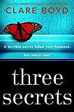 Three Secrets: An utterly gripping psychological suspense thriller