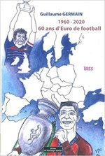 1960 – 2020 : 60 ans d'Euro de football [CRITIQUE]