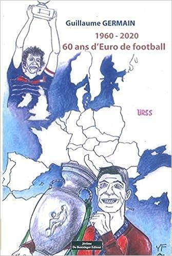 1960 - 2020 : 60 ans d'Euro de football