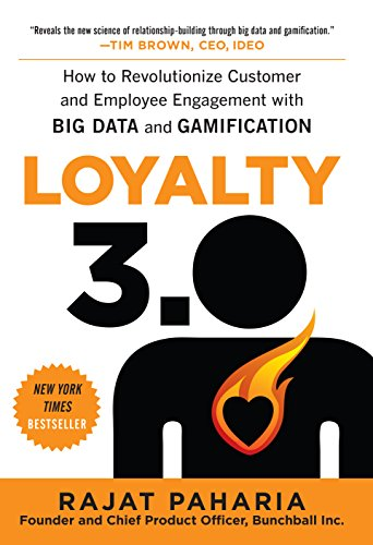 Loyalty 3.0: How to Revolutionize Customer and Employee Engagement with Big Data and Gamification (English Edition)