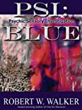 PSI: Blue: Case Files of Rae Murphy Hiyakawa (Psychic Sensory Investigation (PSI) Book 1)