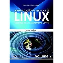 Virtualização de Servidores Linux. Sistemas de Armazenamento Virtual. Guia Prático - Volume 2