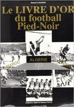 Le livre d'or du football pied-noir et nord-africain