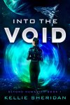 Into the Void (Beyond Humanity Book 1) by [Sheridan, Kellie]