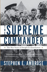 Supreme Commander, The War Years of Dwight D. Eisenhower