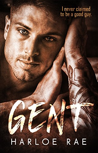 GENT: An Enemies to Lovers Standalone Romance (#BitterSweetHeat) by [Rae, Harloe]