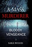 A Mass Murderer - Bloody Vengeance