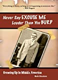 Never Say Excuse Me Louder Than You Burp