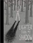 Image result for lighter than my shadow