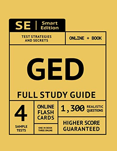GED Full Study Guide: Test Preparation For All Subjects Including 4 Full Length Practice Tests Both In The Book + Online, With 1,300 Realistic Practice Test Questions And Hundreds Of Online Flashcards