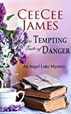 The Tempting Taste of Danger: An Angel Lake Mystery (Walking Calamity Cozy Mystery Book 5)