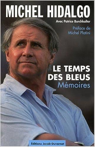 Michel Hidalgo : Le temps des Bleus