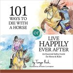 101 Ways to Die with a Horse or Live Happily Ever After