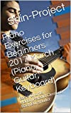 Piano Exercises for Beginners 2017 March (Piano,Guitar,Keyboard): Basic Chords,Hanon,Petzold,Clementi,Bach,Burgmuller