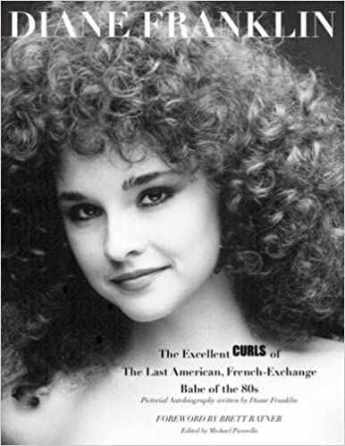 Diane Franklin The Excellent Curls Of The Last American French Exchange Babe Of The 80s Diane Franklin Book Volume 2 Paperback February 8 2017