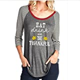 Eat Drink and Be Thankful Thanksgiving T Shirt Womens 3/4 Striped Sleeve Funny Letters Printed Fall Graphic Tee Top Size XXL (Grey)