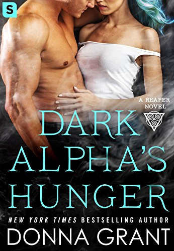 Dark Alpha's Hunger (Reapers Book 6) by [Grant, Donna]