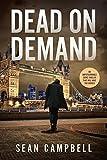 Dead on Demand: Don't bury the hatchet, bury the body instead. (A DCI Morton Crime Novel Book 1)