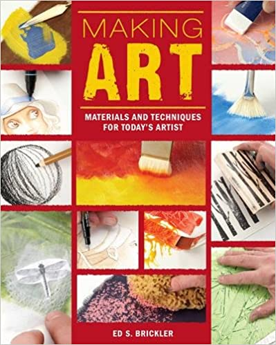 Making Art: Materials and Techniques for Today's Artist