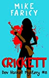 Crickett (Dev Haskell - Private Investigator Book 8)