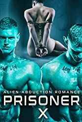 Prisioner X: An Alien Abduction RomanceHe was… divine. No human male had ever tasted like him in a kiss before. Was that his alien nature? Was that a part of his biology? Was her reaction just because of the novelty of it? It was all over far too soo...
