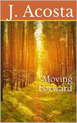 Moving Forward by [Acosta, J.]
