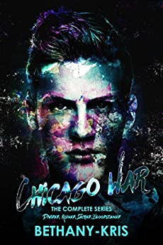 Chicago War – The Complete Series by Bethany-Kris