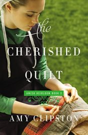 The Cherished Quilt (An Amish Heirloom Novel) by [Clipston, Amy]