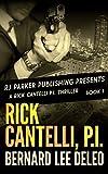 Rick Cantelli, P.I. (Book 1) (Rick Cantelli, P.I. Detectives)