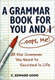 Grammar Book for You And I (Oops Me): All the Grammar You Need to Succeed in Life (Capital Ideas)