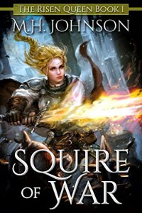 Squire of War by M.H. Johnson