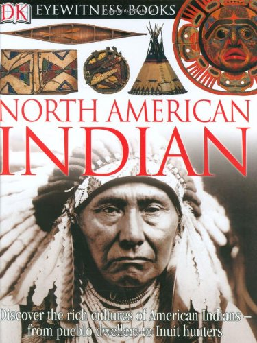 DK Eyewitness Books: North American Indian