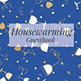 Housewarming Guestbook: Blue Gold Celebration - Welcome to Our Home Guest Book for Vacation Holiday - First New House Visitor Blank Sign In Signing ... Event Memories, Comments, Messages and Wishes